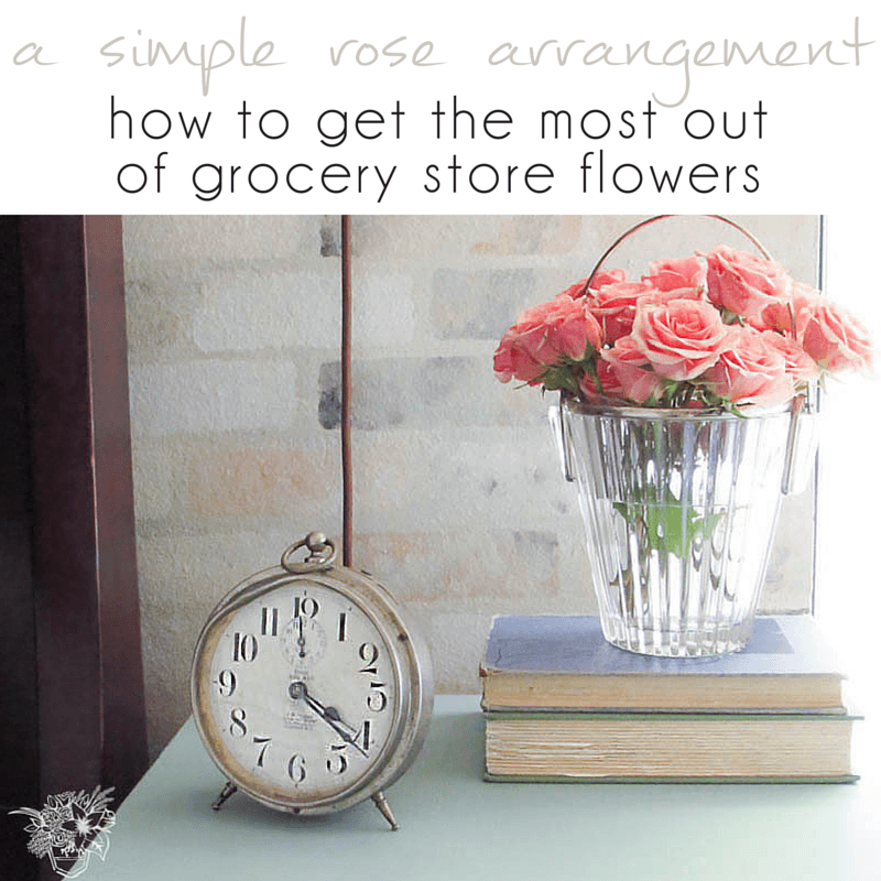 How to get the most out of grocery store flowers - Pocketful of Posies