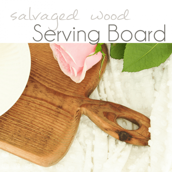 DIY VIntage Looking Salvaged Wood Seriving Board - Pocketful of Posies