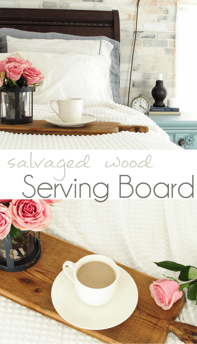 DIY VIntage Inspired Salvaged Wood Seriving Board - Pocketful of Posies